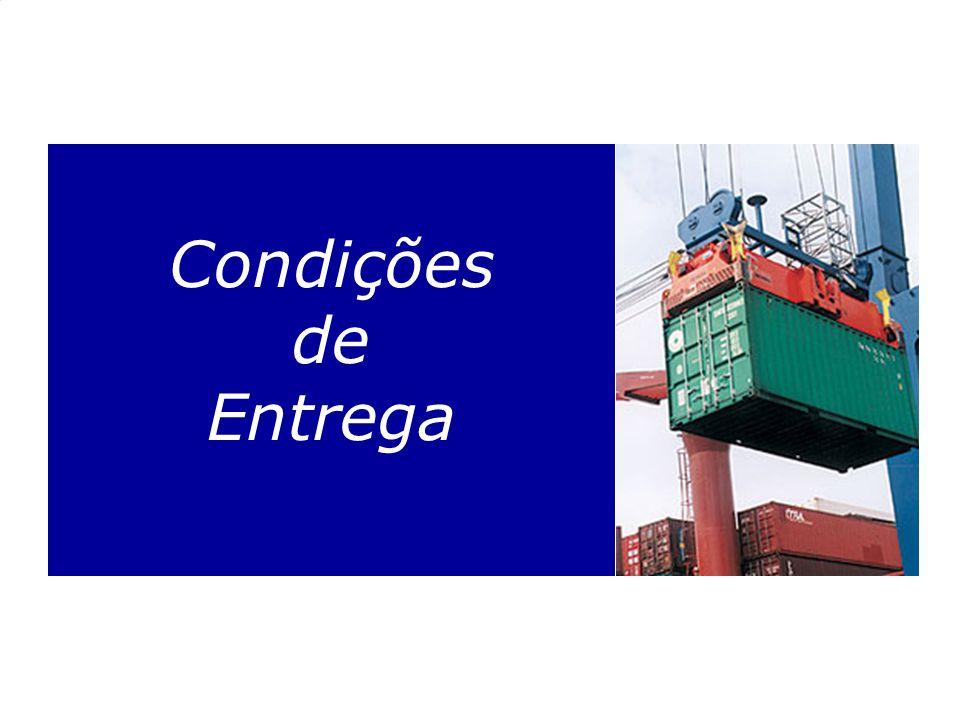 Condições de Entrega Nas condições de entrega, devem ser destacados: