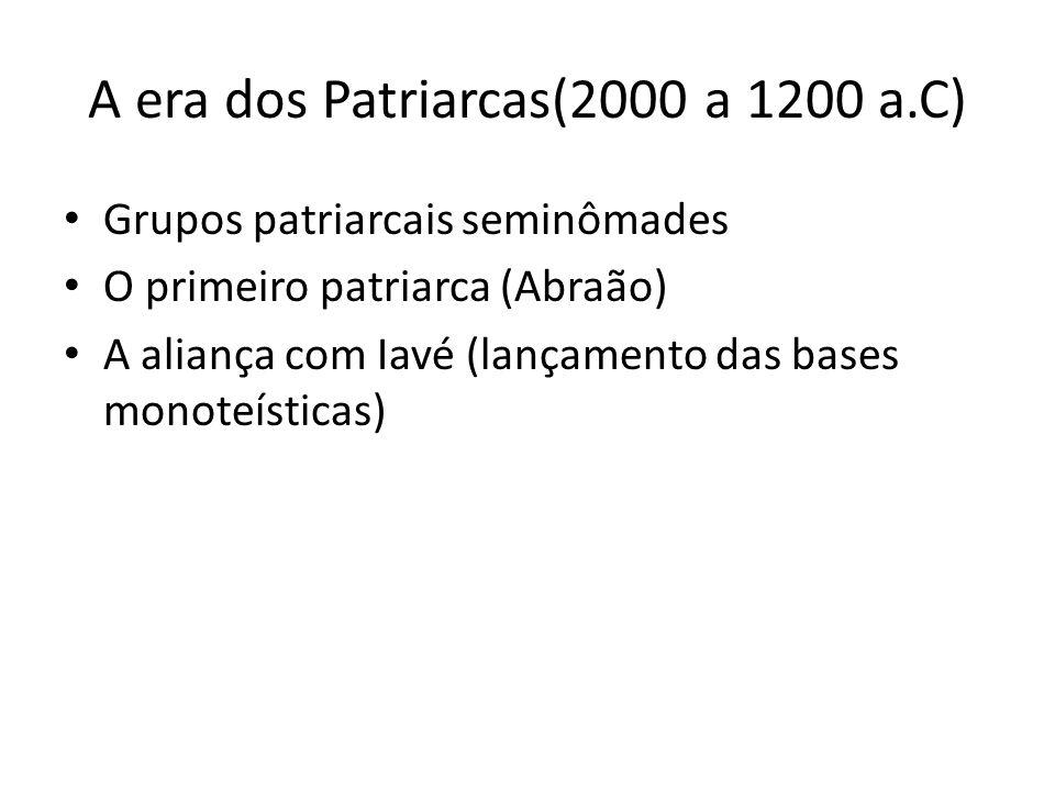 A era dos Patriarcas(2000 a 1200 a.C)