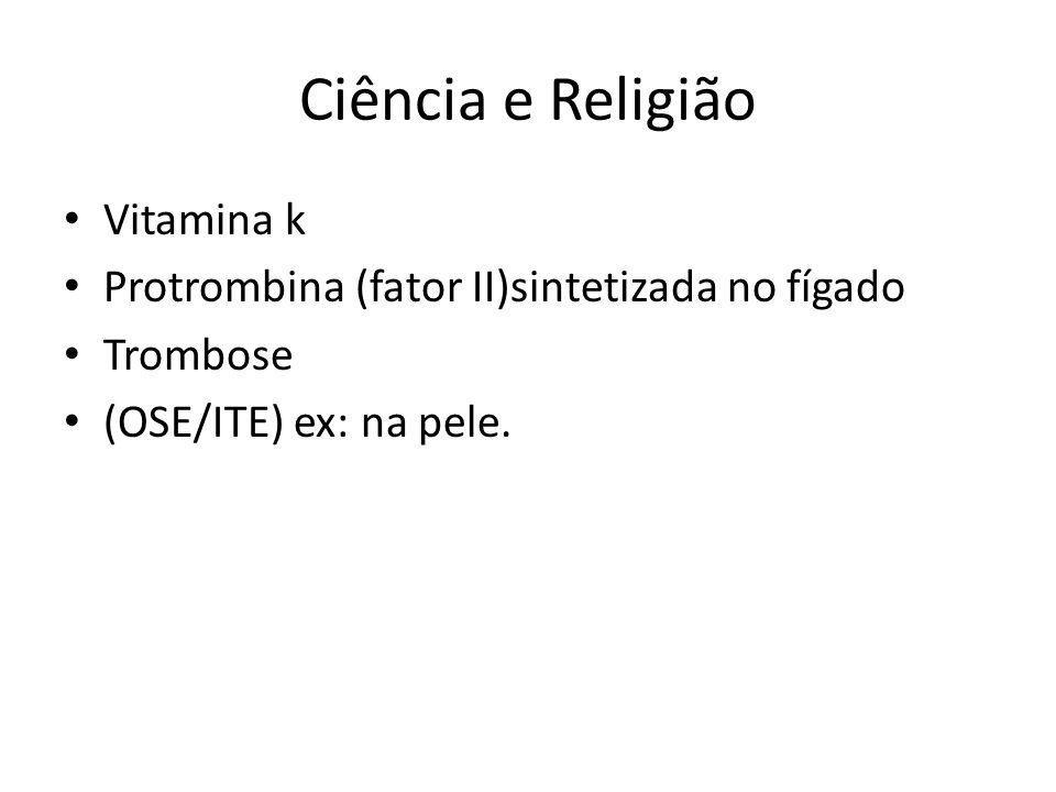 Ciência e Religião Vitamina k