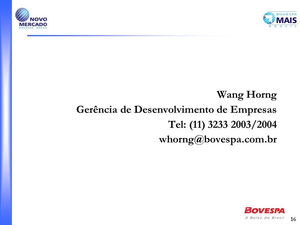 Wang Horng Gerência de Desenvolvimento de Empresas Tel: (11) 3233 2003/2004 whorng@bovespa.com.br