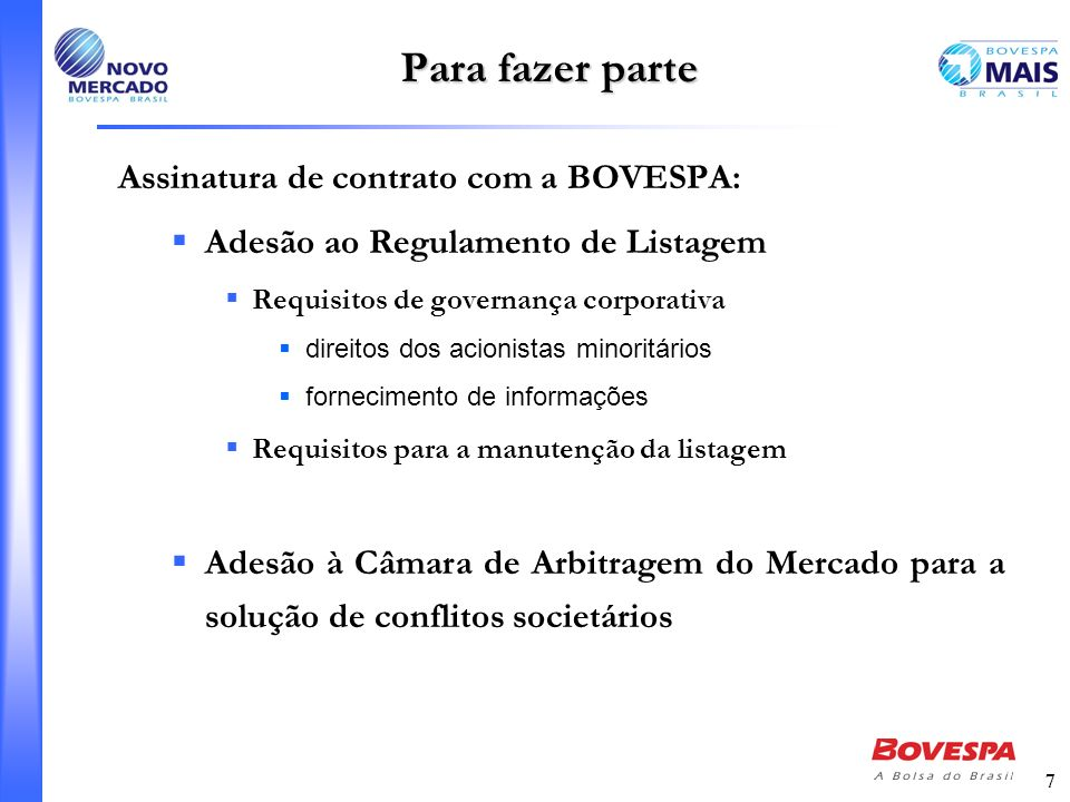 Para fazer parte Assinatura de contrato com a BOVESPA: