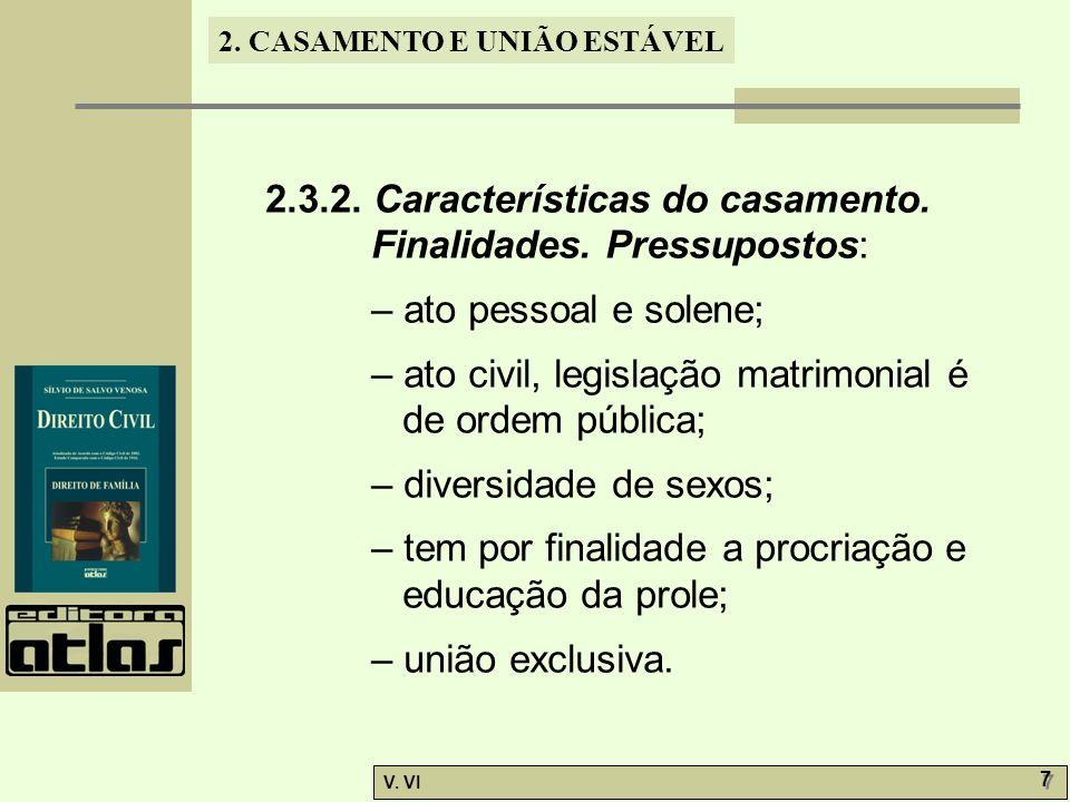 2.3.2. Características do casamento. Finalidades. Pressupostos: