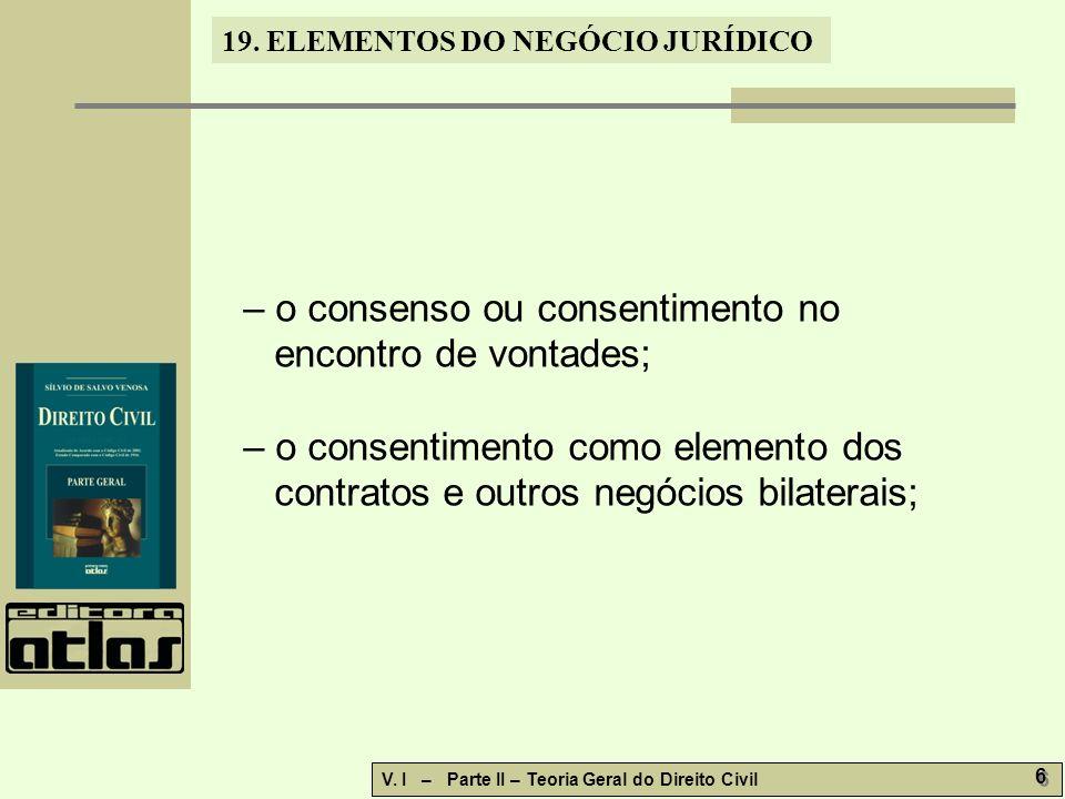 – o consenso ou consentimento no encontro de vontades;