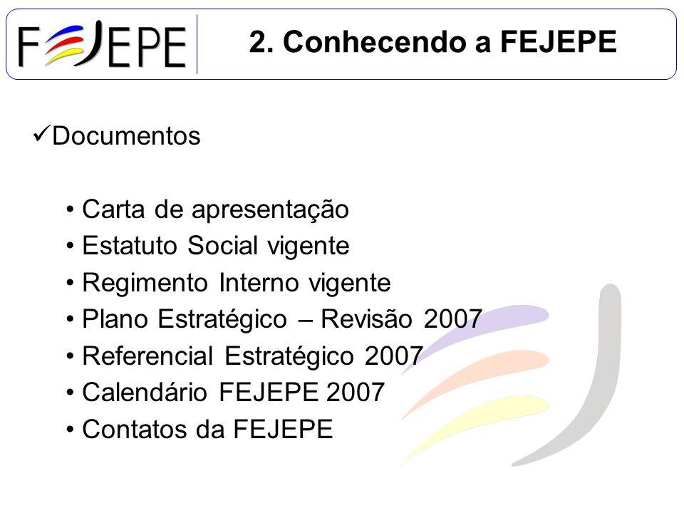 2. Conhecendo a FEJEPE Documentos Carta de apresentação