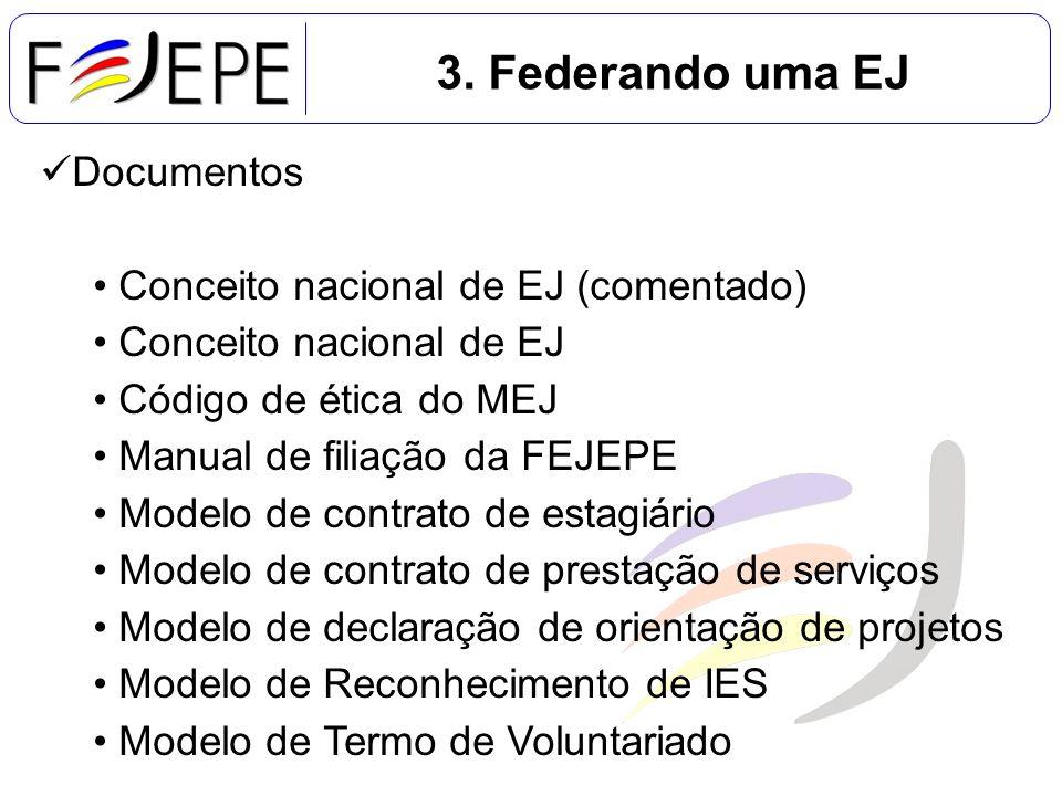 3. Federando uma EJ Documentos Conceito nacional de EJ (comentado)