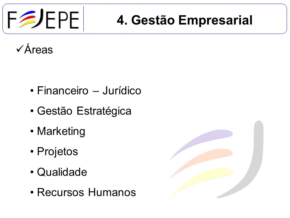 4. Gestão Empresarial Áreas Financeiro – Jurídico Gestão Estratégica