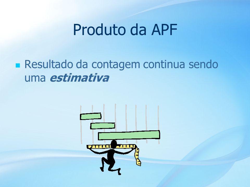 Produto da APF Resultado da contagem continua sendo uma estimativa 19