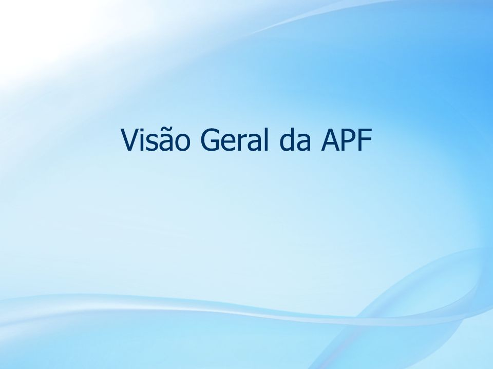 Visão Geral da APF