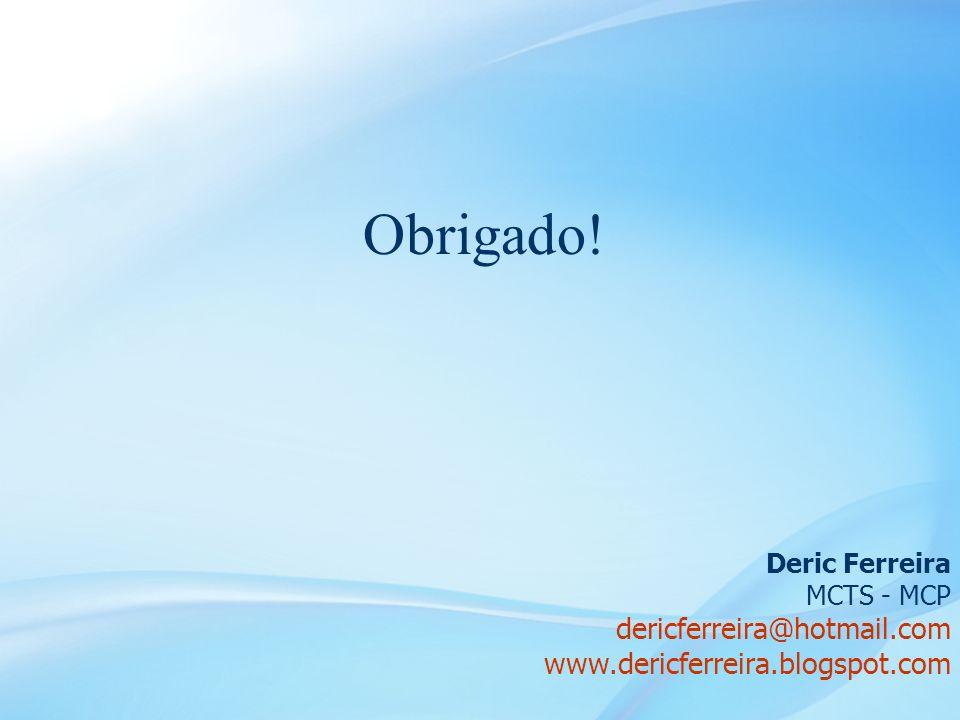 Obrigado! dericferreira@hotmail.com www.dericferreira.blogspot.com