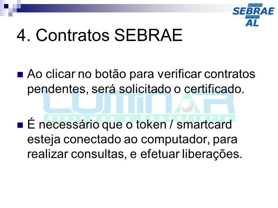 4. Contratos SEBRAE Ao clicar no botão para verificar contratos pendentes, será solicitado o certificado.