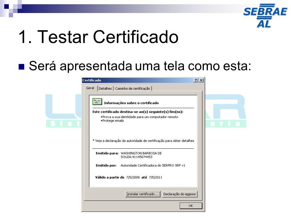 1. Testar Certificado Será apresentada uma tela como esta: