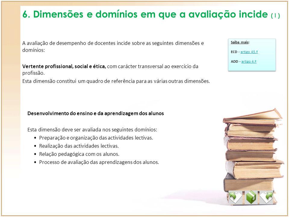 6. Dimensões e domínios em que a avaliação incide ( I )