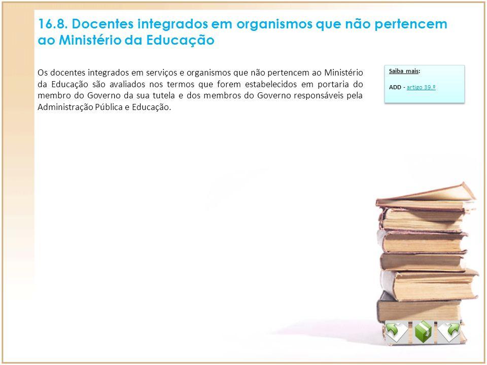 16.8. Docentes integrados em organismos que não pertencem ao Ministério da Educação