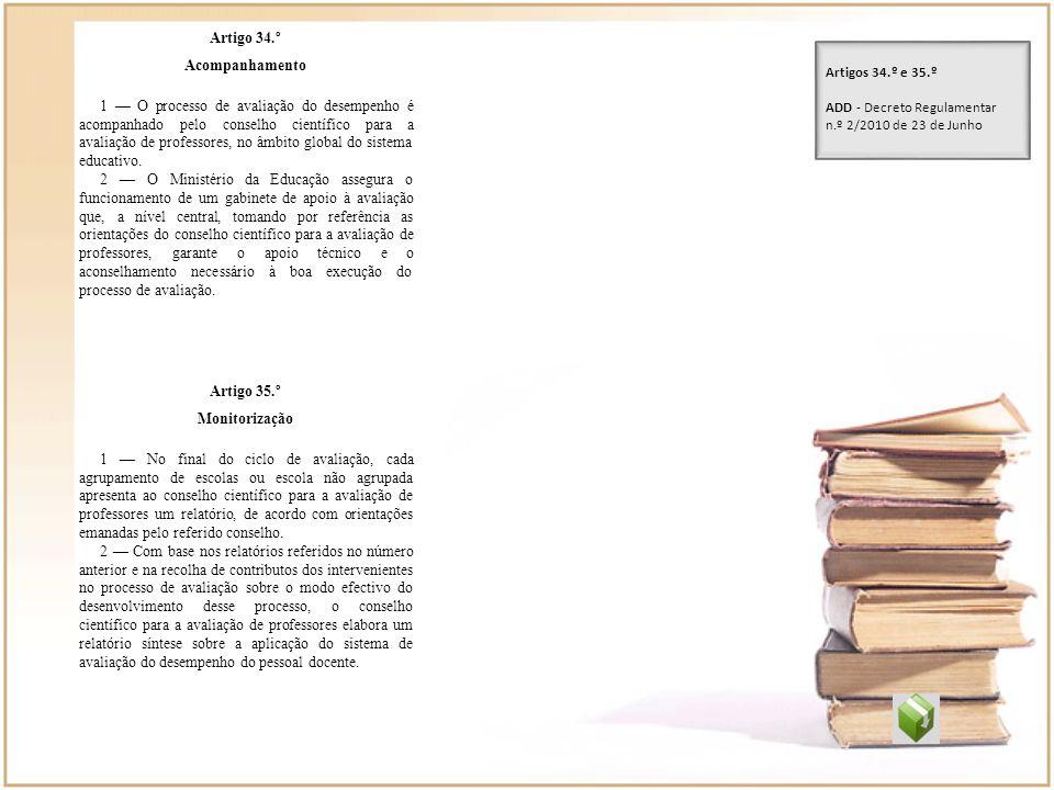 Artigo 34.º Acompanhamento.