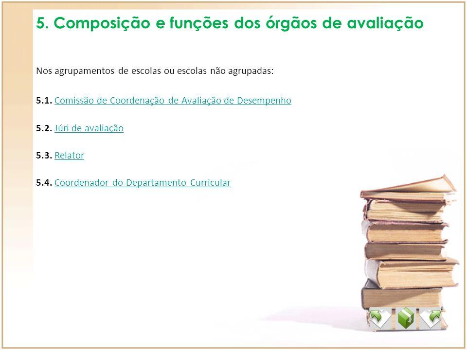 5. Composição e funções dos órgãos de avaliação
