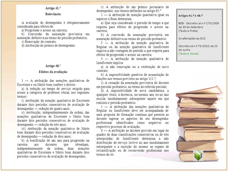 Artigo 41.º c) À atribuição de um prémio pecuniário de desempenho, nos termos definidos no artigo 63.º.