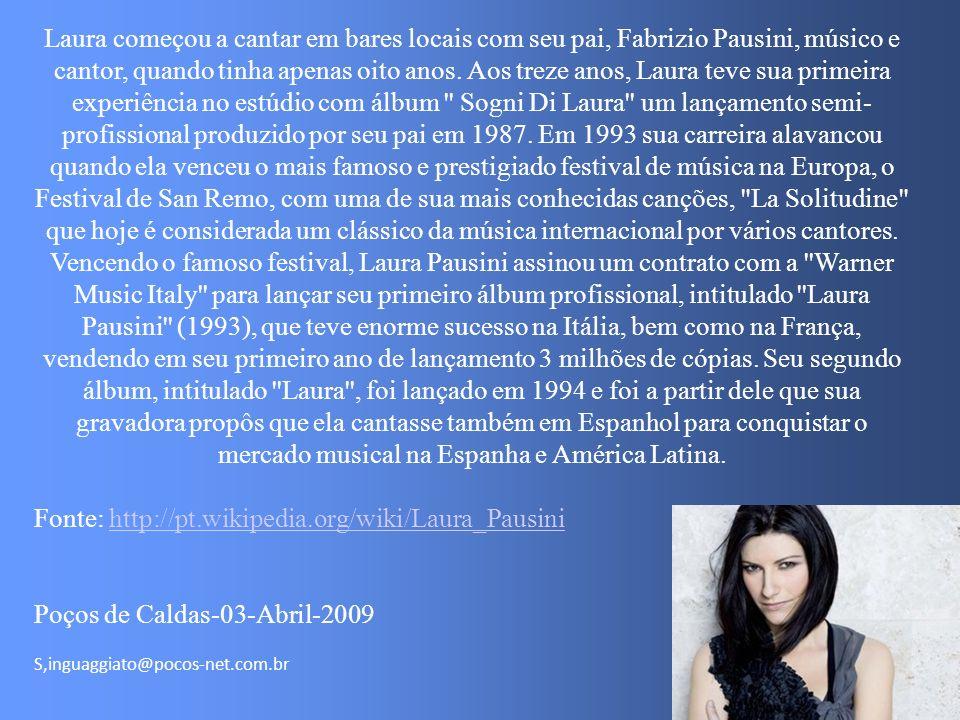 Fonte: http://pt.wikipedia.org/wiki/Laura_Pausini