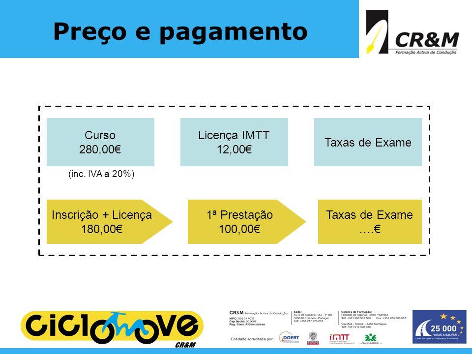 Preço e pagamento Curso 280,00€ Licença IMTT 12,00€ Taxas de Exame