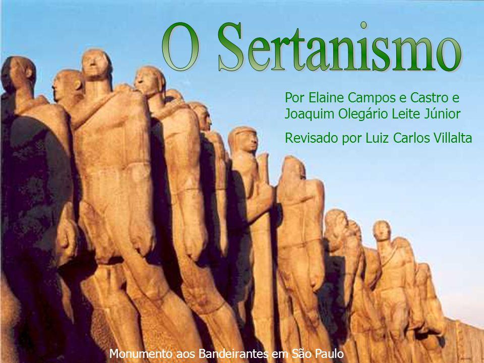 O Sertanismo Por Elaine Campos e Castro e Joaquim Olegário Leite Júnior. Revisado por Luiz Carlos Villalta.
