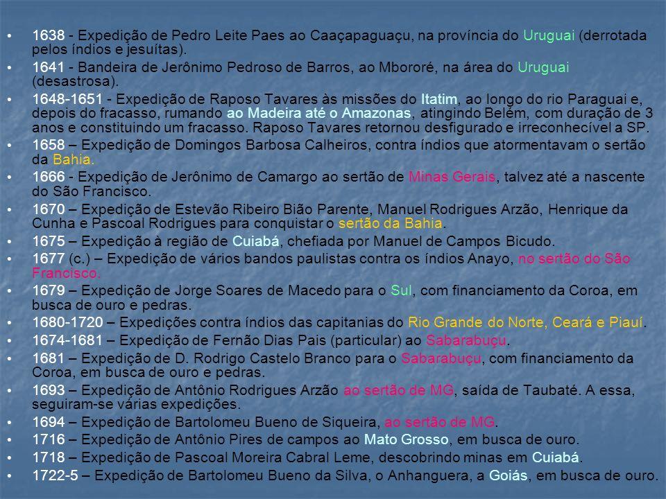 1638 - Expedição de Pedro Leite Paes ao Caaçapaguaçu, na província do Uruguai (derrotada pelos índios e jesuítas).