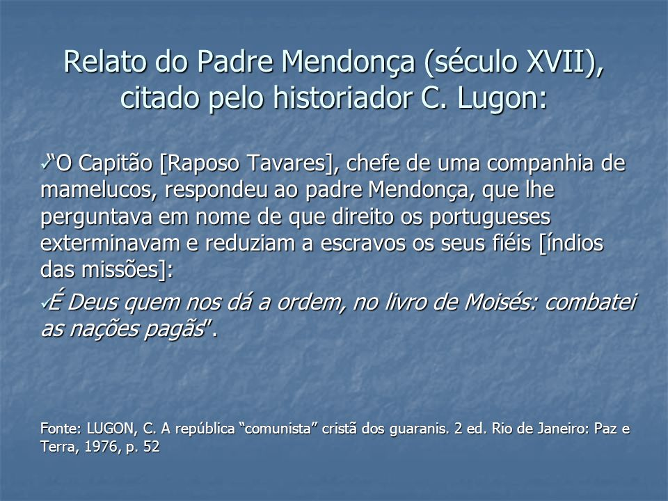 Relato do Padre Mendonça (século XVII), citado pelo historiador C