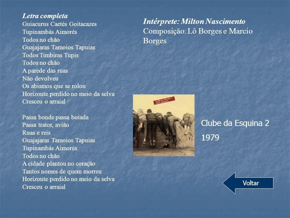 Intérprete: Milton Nascimento Composição: Lô Borges e Marcio Borges