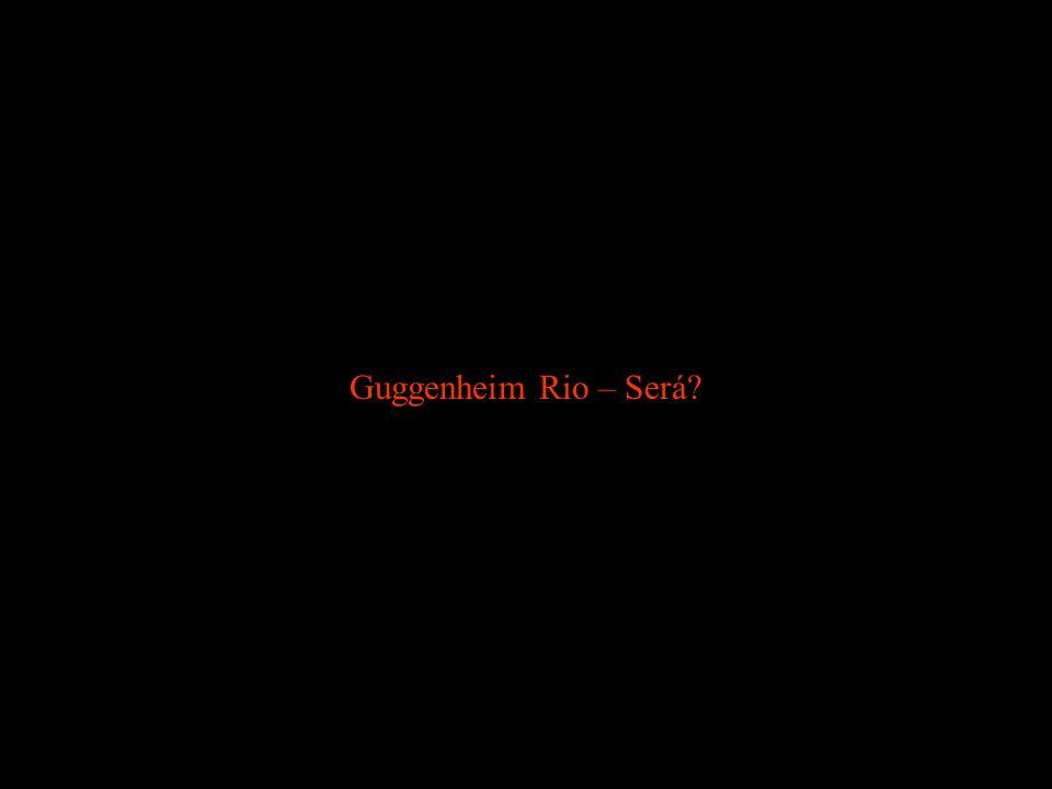 Guggenheim Rio – Será
