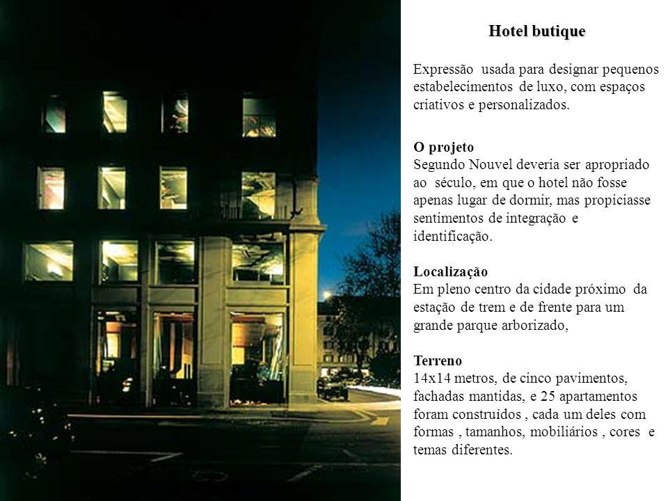 Hotel butique Expressão usada para designar pequenos estabelecimentos de luxo, com espaços criativos e personalizados.