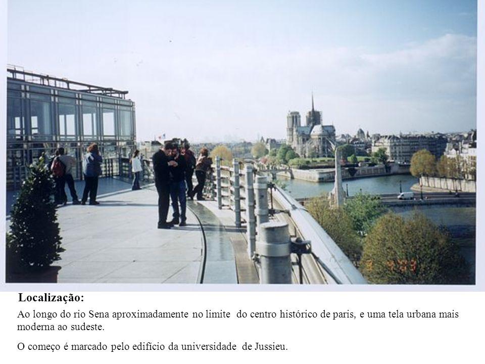 Localização: Ao longo do rio Sena aproximadamente no limite do centro histórico de paris, e uma tela urbana mais moderna ao sudeste.