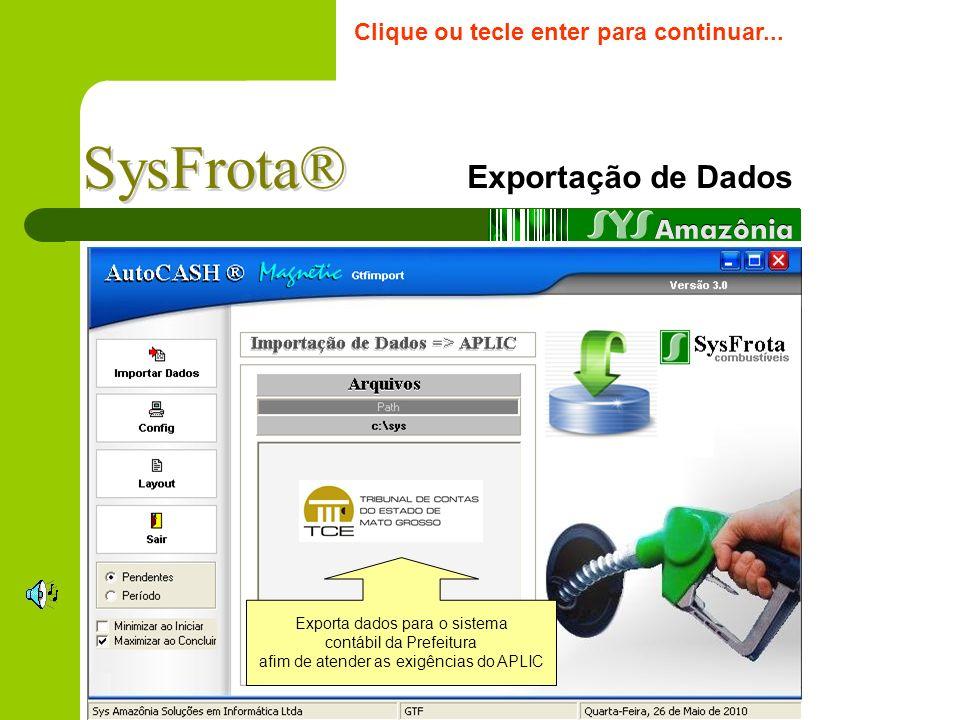 SysFrota® Exportação de Dados Clique ou tecle enter para continuar...