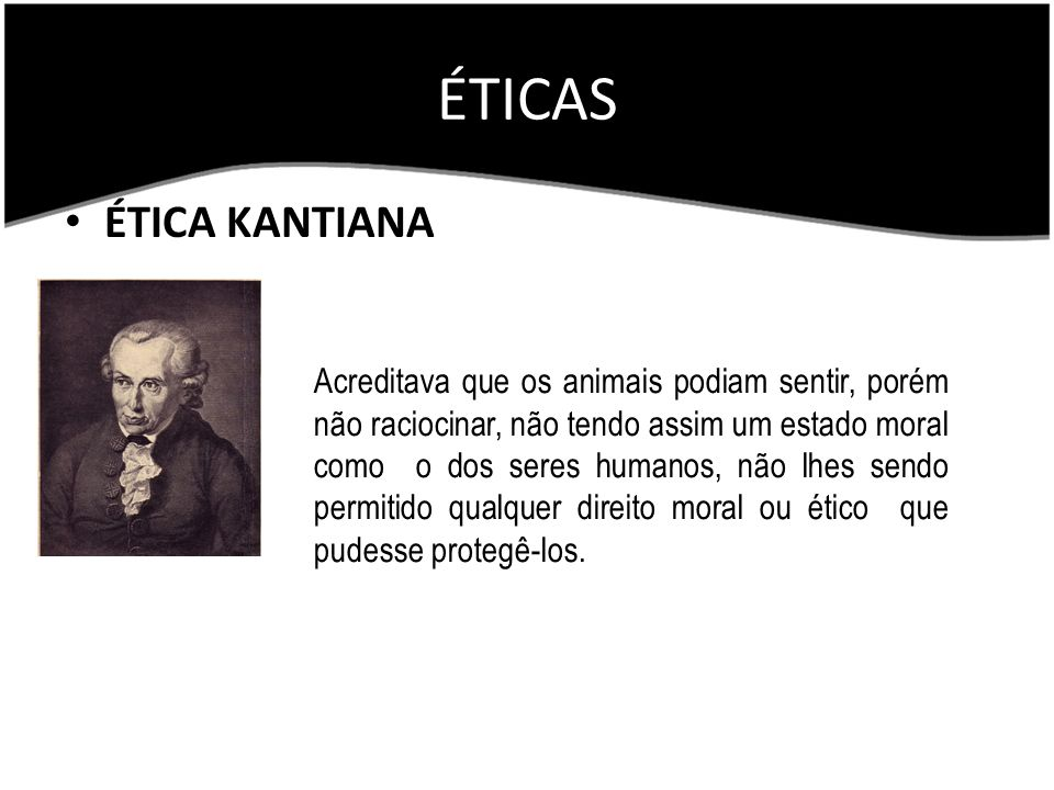 ÉTICAS ÉTICA KANTIANA.
