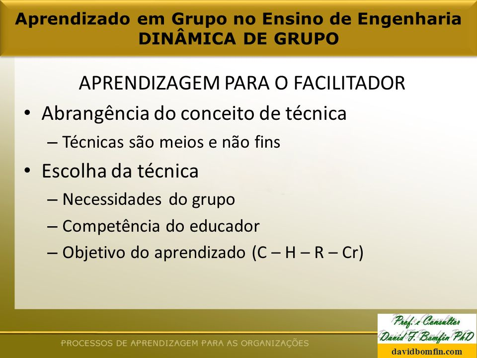 Aprendizado em Grupo no Ensino de Engenharia DINÂMICA DE GRUPO