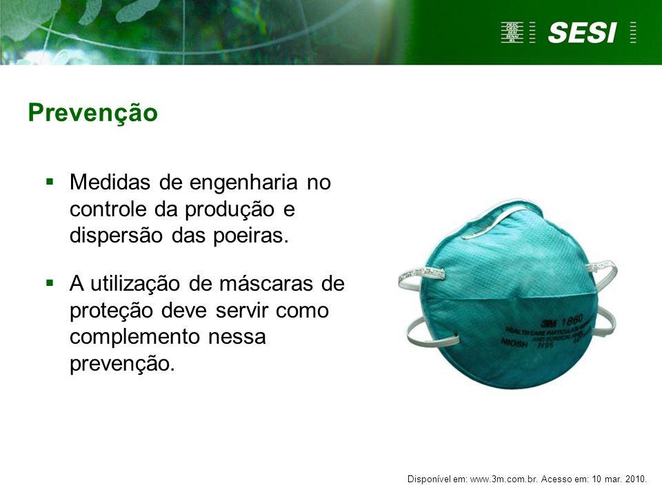 Prevenção Medidas de engenharia no controle da produção e dispersão das poeiras.