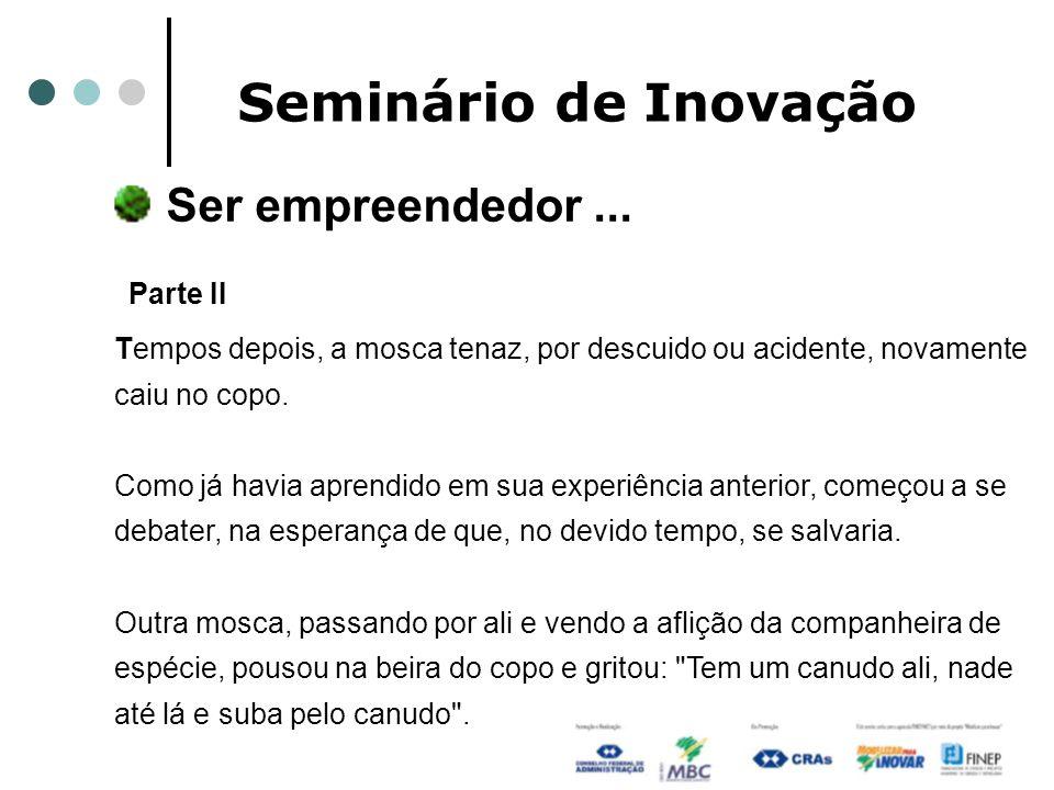 Seminário de Inovação Ser empreendedor ...