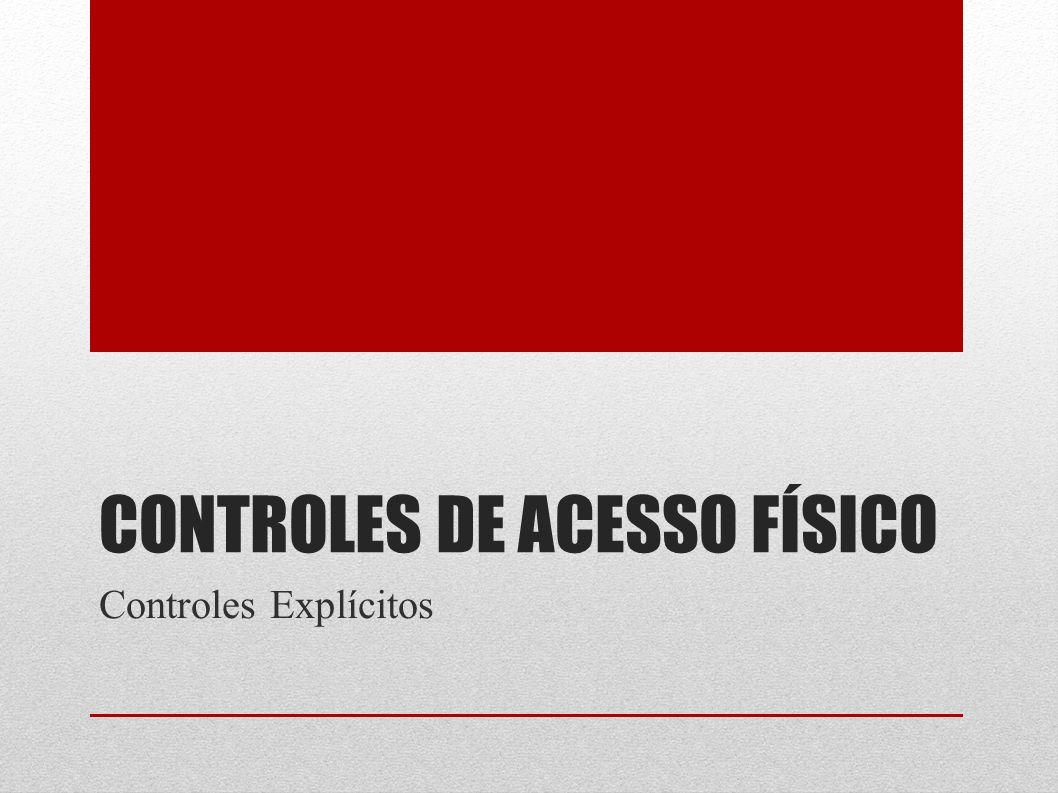 Controles de Acesso Físico