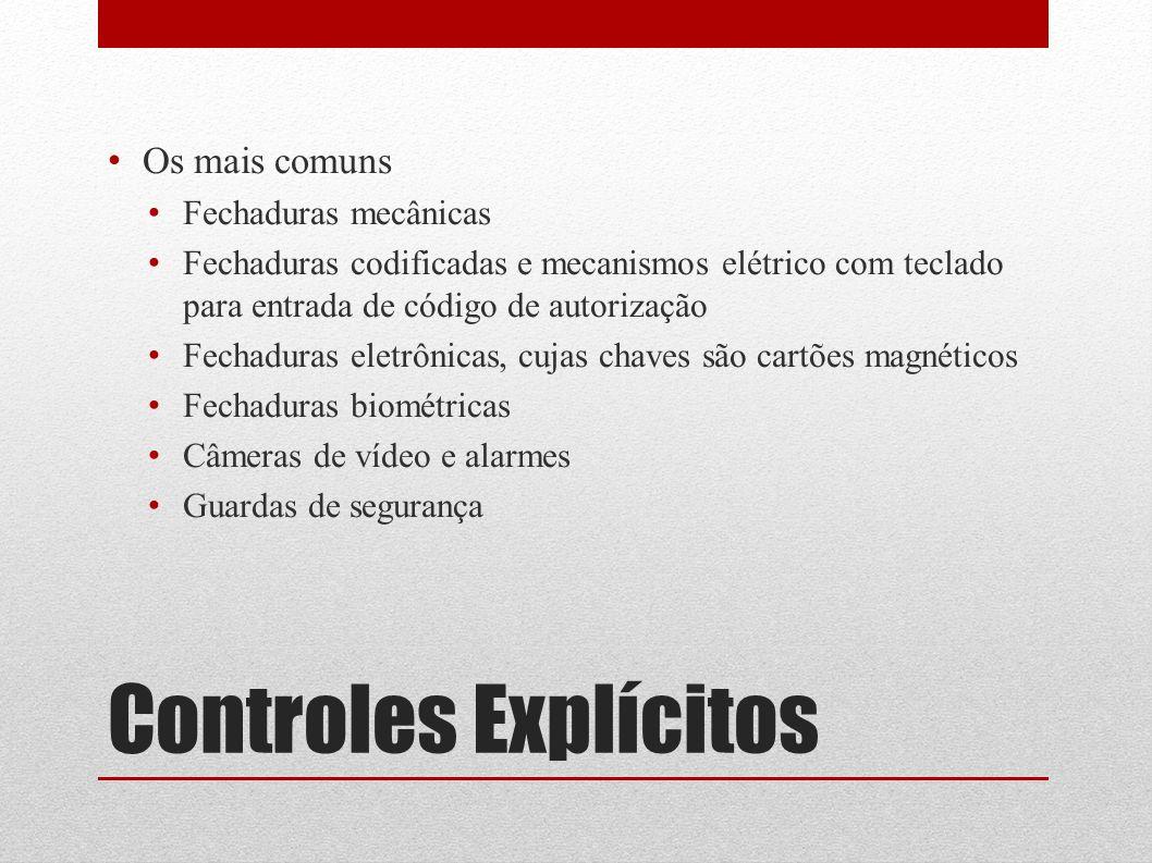 Controles Explícitos Os mais comuns Fechaduras mecânicas