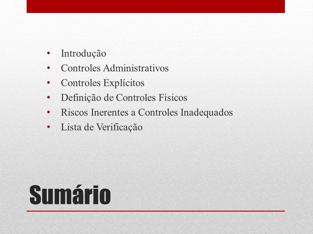 Sumário Introdução Controles Administrativos Controles Explícitos