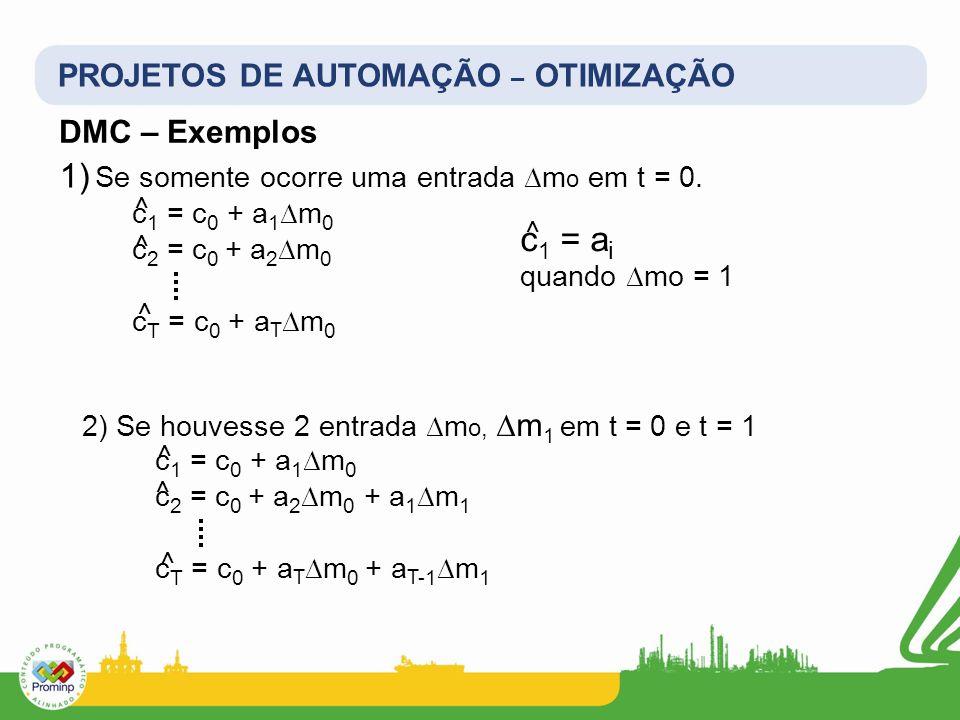 c1 = ai PROJETOS DE AUTOMAÇÃO – OTIMIZAÇÃO DMC – Exemplos
