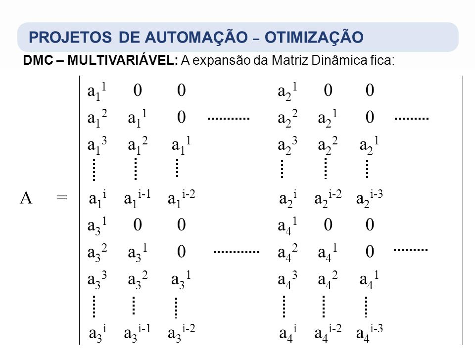 a11 a21 a12 a22 a13 a23 A = a1i a1i-1 a1i-2 a2i a2i-2 a2i-3 a31 a41