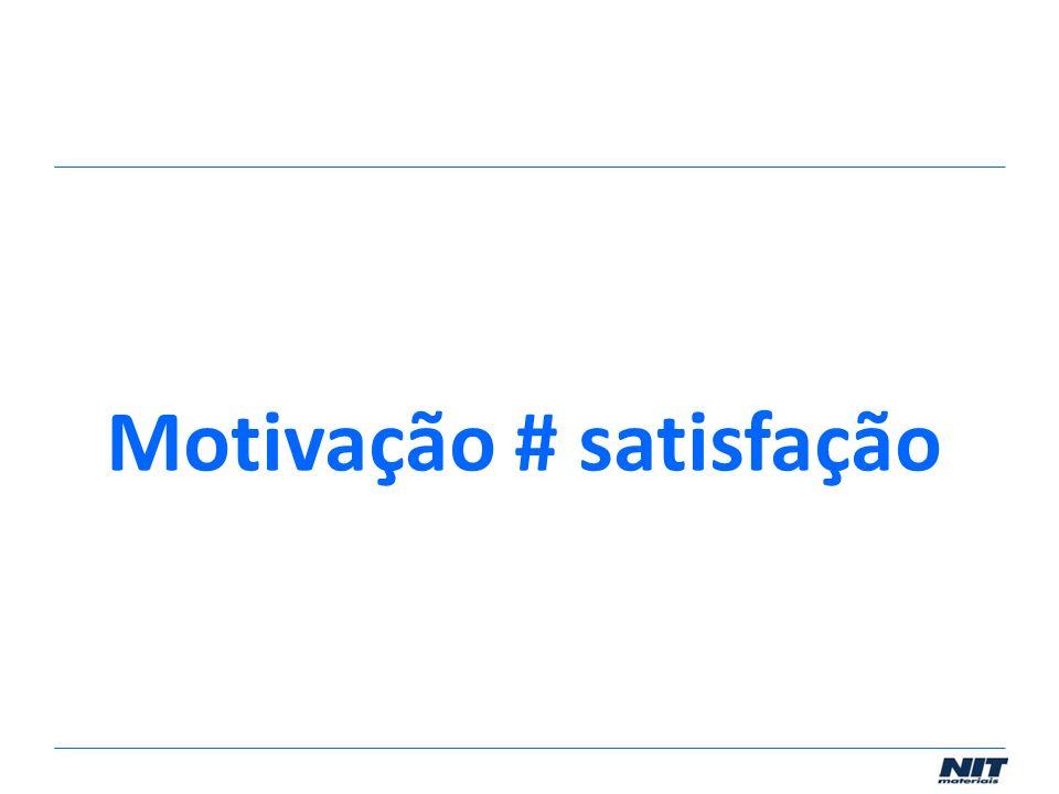 Motivação # satisfação