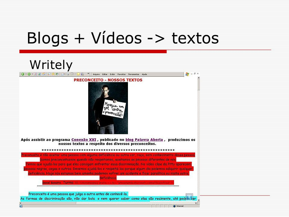 Blogs + Vídeos -> textos