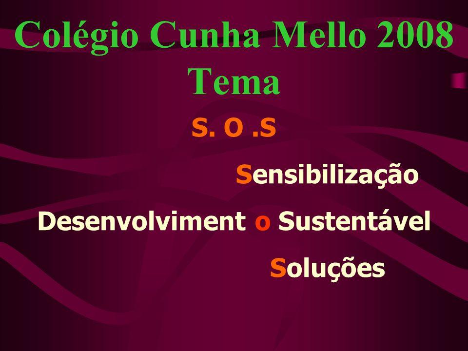 Colégio Cunha Mello 2008 Tema