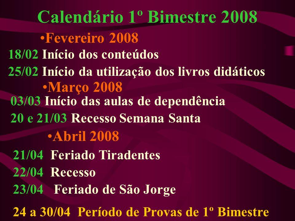 Calendário 1º Bimestre 2008 Fevereiro 2008 Março 2008 Abril 2008