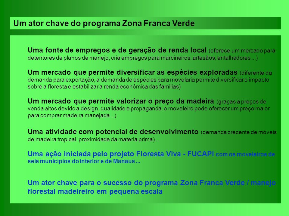 Um ator chave do programa Zona Franca Verde