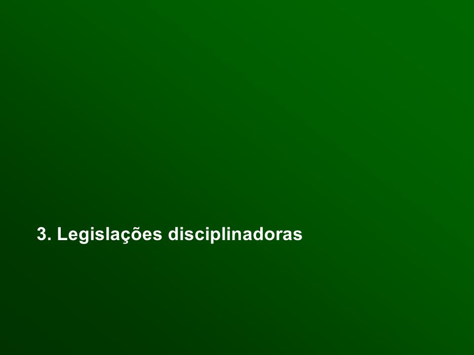 3. Legislações disciplinadoras
