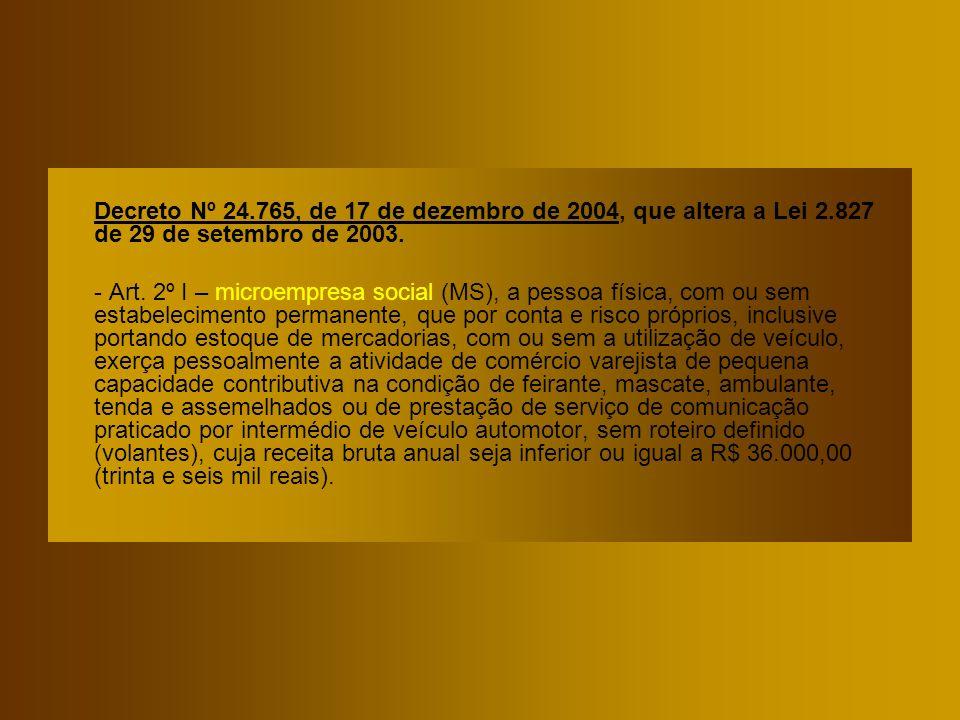 Decreto Nº 24. 765, de 17 de dezembro de 2004, que altera a Lei 2
