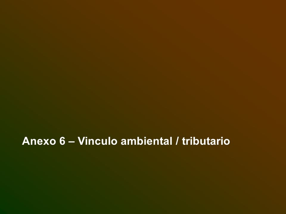 Anexo 6 – Vinculo ambiental / tributario