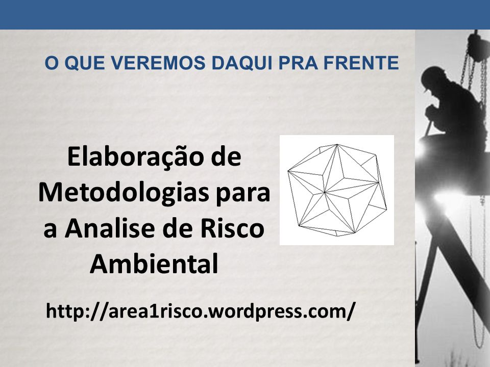 Elaboração de Metodologias para a Analise de Risco Ambiental