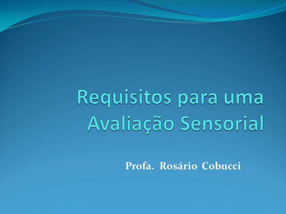 Requisitos para uma Avaliação Sensorial