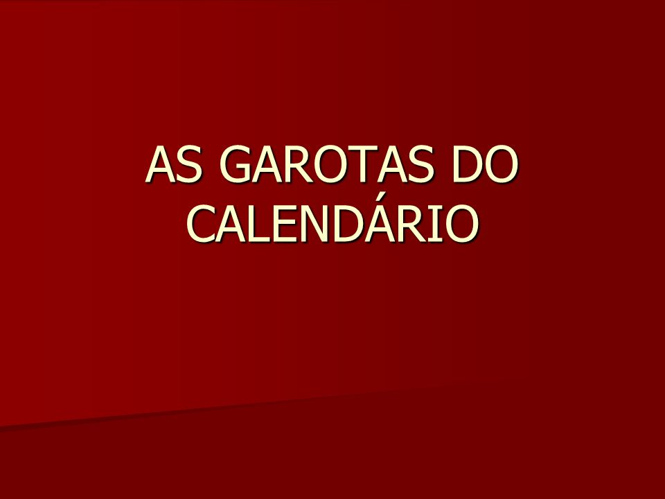 AS GAROTAS DO CALENDÁRIO